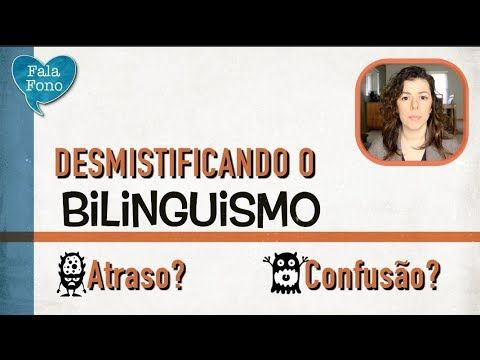 Desmistificando o bilinguismo. Confusão?! Atraso?! Biliguismo 2 - YouTube