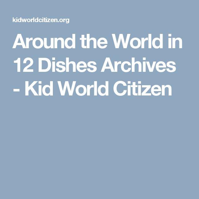 Around the World in 12 Dishes Archives - Kid World Citizen