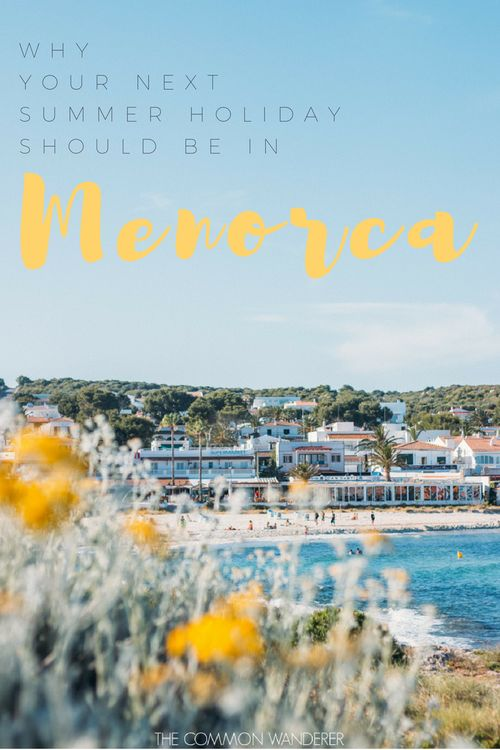 Visit Menorca for your next summer holiday and enjoy by an island where perfect beaches exist, where time slows down, and where amazing food is everywhere   visit menorca   Minorca   things to do in Menorca   things to see in Minorca   Menorca best beaches   Menorca, Spain   best european beaches