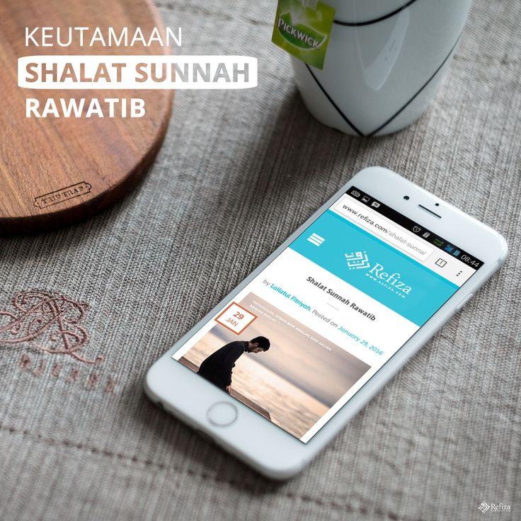 Keutamaan sholat sunnah rawatib. More http://www.refiza.com/shalat-sunnah-rawatib/