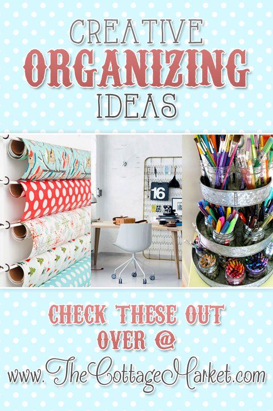 Creative Organizing Ideas - The Cottage Market