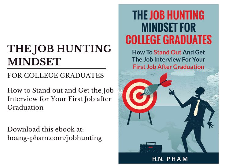 The Job Hunting Mindset For College Graduates How to Stand out - first job interview
