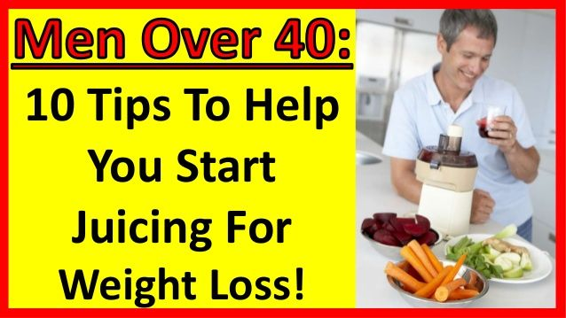 10 Tips To Help You Start Juicing For Weight Loss! | Men Over 40 | Men Over 50