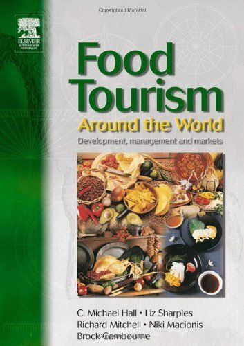 Food Tourism Around The World: Development, Management and Markets (New Canadian Library) by C. Michael Hall. $62.35. Publication: October 9, 2003. Author: C. Michael Hall. Edition - 1. Publisher: Butterworth-Heinemann; 1 edition (October 9, 2003)