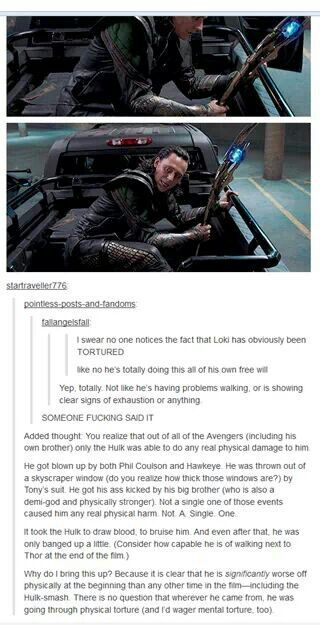 :( // I haven't even seen ANY of the Marvel films so this is another case of Practically-In-The-Fandom-Through-Exposure-To-The-Fandom, but I feel for Loki - more than I do anyone else in that universe.. Poor guy. :(