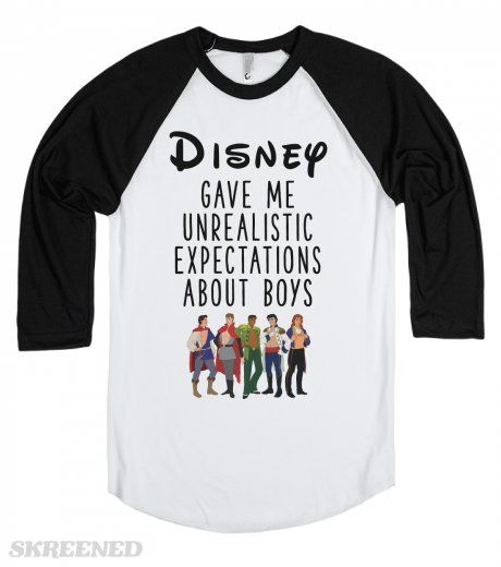 Disney Gave Me Unrealistic Expectations About Boys | Let's face it, most boys aren't Disney Princes. Well.. so far none of them are. Wear this funny, relatable shirt anywhere to share some smiles! #Skreened