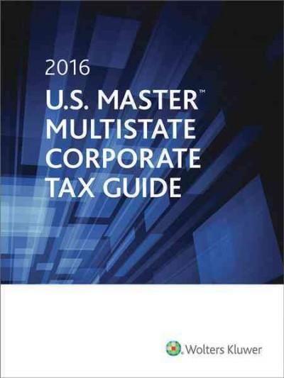 U.S. Master Multistate Corporate Tax Guide 2016