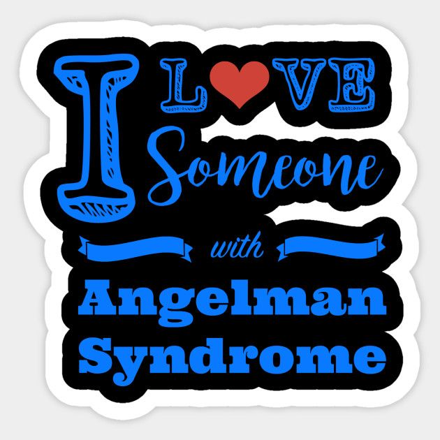 I love someone with Angelman Syndrome