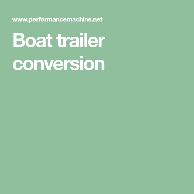 Boat trailer conversion