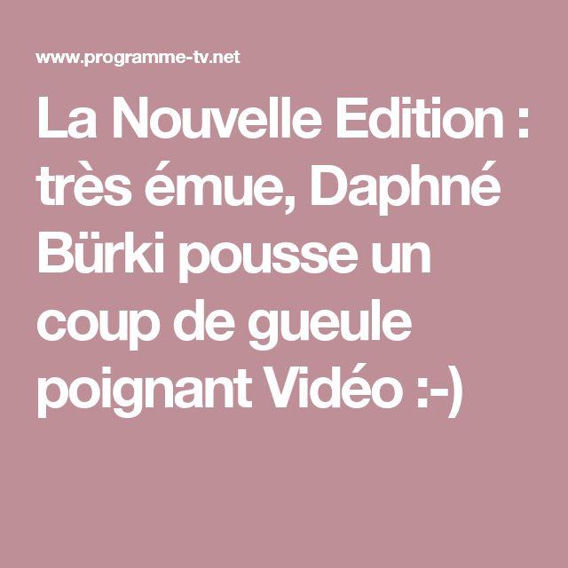 La Nouvelle Edition : très émue, Daphné Bürki pousse un coup de gueule poignant Vidéo :-)