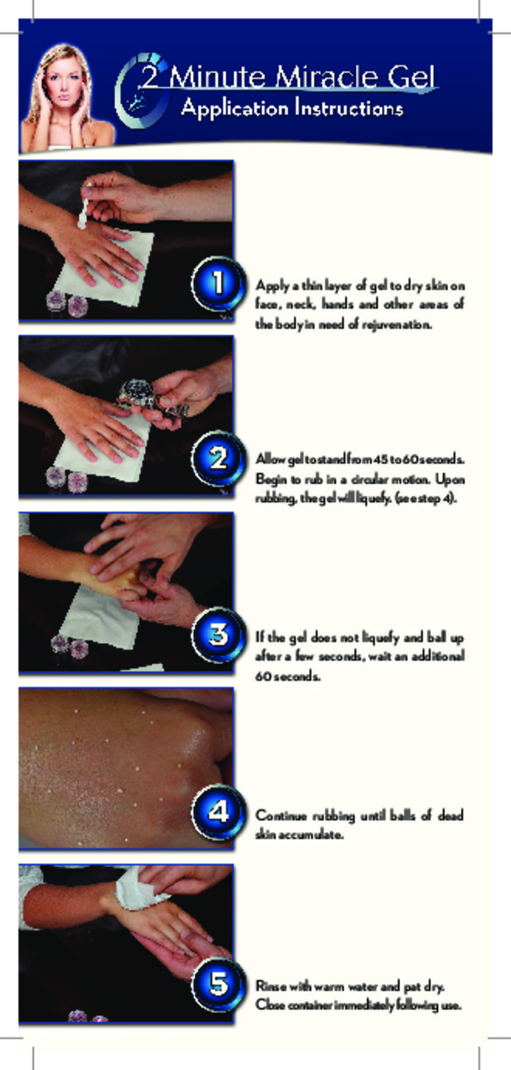 2 Minute Miracle Gel Application Instructions by 2MinuteMiracleGel via http://www.slideshare.net/2MinuteMiracleGel/2-minute-miracle-gel #exfoliate