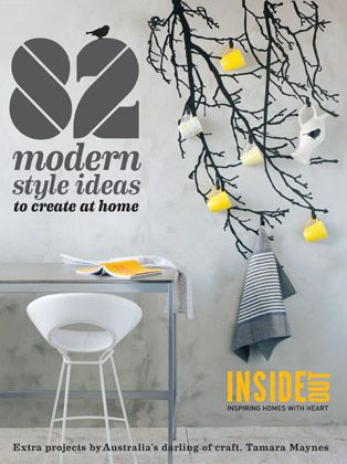82 Modern Style Ideas To Create At Home Nov By Karen McCartney Murdoch Books