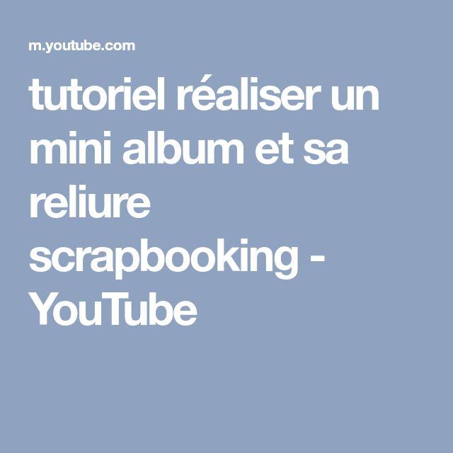 tutoriel réaliser un mini album et sa reliure scrapbooking - YouTube
