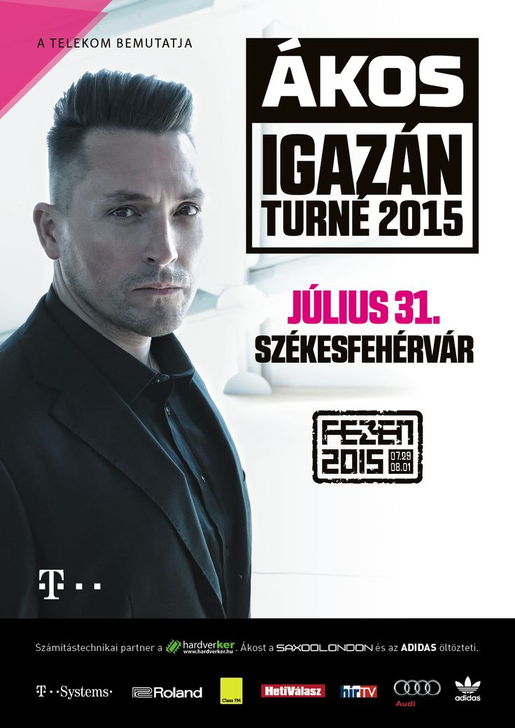 2015 - Poster - A2 - Turne_SZfvar_julius31.jpg [[Ákos Igazán Turné 2015 Július 31. Székesfehérvár FEZEN 2015]]