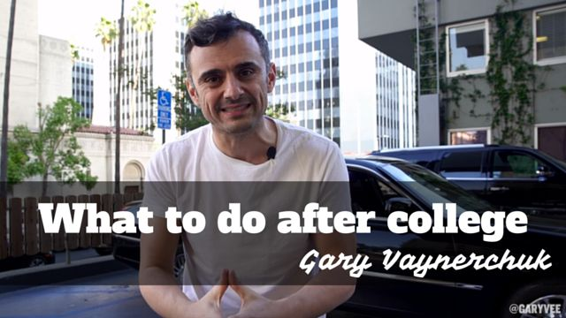What to do after college by Gary Vaynerchuk: http://brandonline.michaelkidzinski.ws/what-to-do-after-college-by-gary-vaynerchuk/