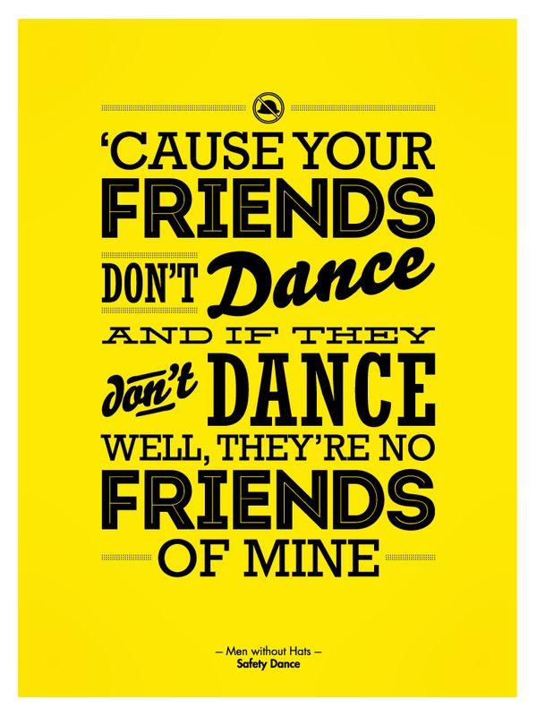 LOVE!!!No Friends, Hats, But, 80S Music, Quote, Hit Wonder, Art Prints, Safety Dance, Lyrics