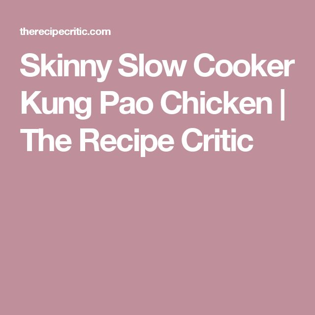 Skinny Slow Cooker Kung Pao Chicken | The Recipe Critic