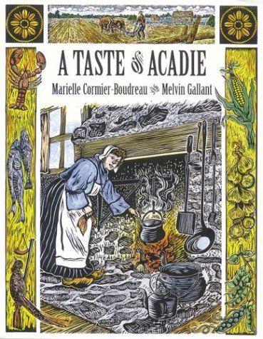 A Taste of Acadie de Marielle Cormier-Boudreau https://www.amazon.ca/dp/0864921098/ref=cm_sw_r_pi_dp_x_WRjOybMT1T6B6