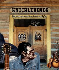 Knuckleheads: Where the best musicians in the world play!