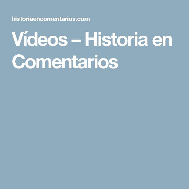 Vídeos – Historia en Comentarios