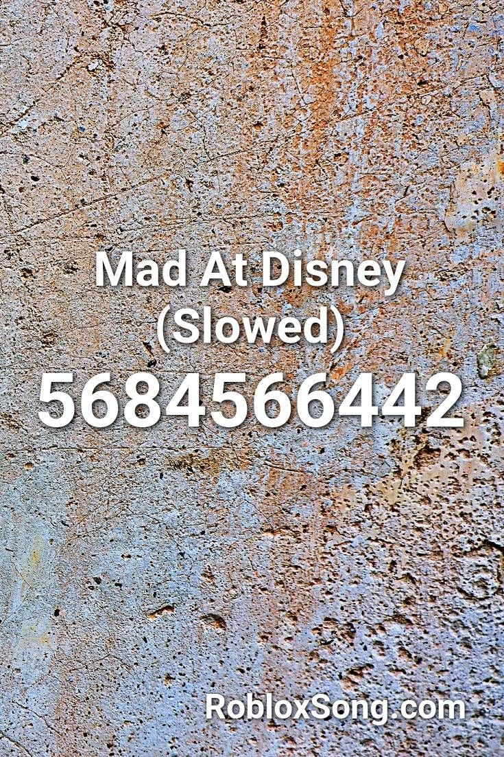 Mad At Disney Slowed Roblox Id Roblox Music Codes Roblox Coding Roblox Funny