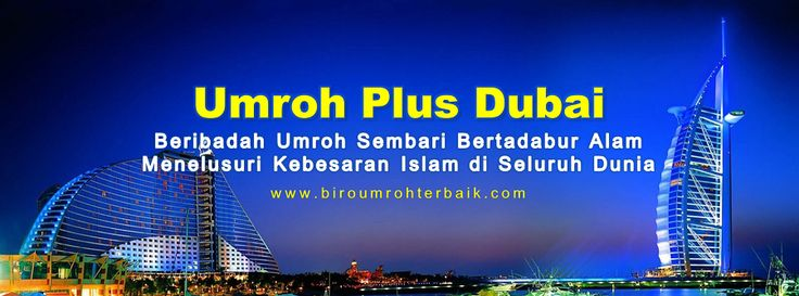 Paket Umroh Plus Dubai adalah menikmati kecantikan negeri gurun Dubai sekaligus menunaikan ibadah umroh di Tanah Suci tentu akan menjadikan sebuah perjalanan ibadah sekaligus berwisata yang sangat berkesan bersama seluruh anggota keluarga tercinta. Segera daftarkan diri Anda dalam Paket Umroh Plus Dubai bersama NAJA Tour Haji Umroh dengan biaya yang sangat terjangkau.