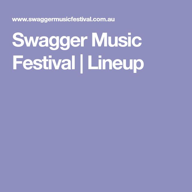 Swagger Music Festival | Lineup