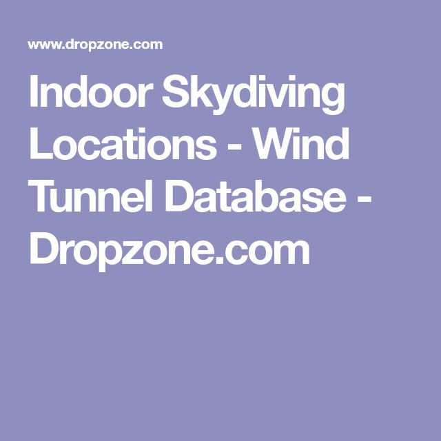 Indoor Skydiving Locations - Wind Tunnel Database - Dropzone.com