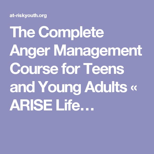 The Complete Anger Management Course for Teens and Young Adults « ARISE Life…