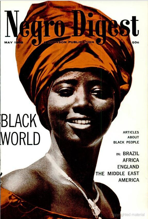 The May issue of Negro Digest, United States, 1969, published by Johnson Publishing Company. Negro Digest started life during WWII as a black counterpart to the American version of Reader's Digest, but eventually shuttered. It was revived in the late 1960s and later renamed Black World, becoming an important curator of international black culture and art, before abruptly ceasing publication in 1976 to great protest in the black American arts community.