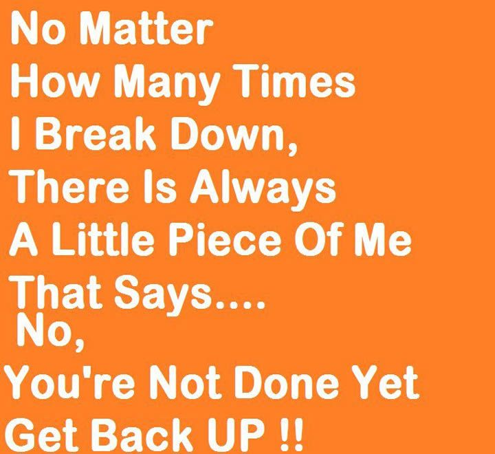 No matter how many times break down No matter how many times break down