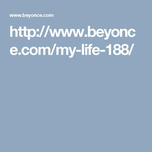http://www.beyonce.com/my-life-188/