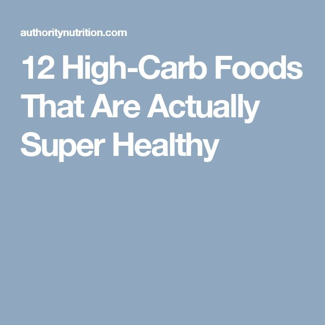 12 High-Carb Foods That Are Actually Super Healthy