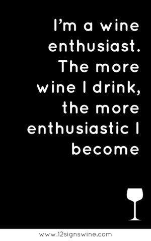 Soy un entusiasta del vino, mientras más vino bebo, más me entusiasmo #WineUp