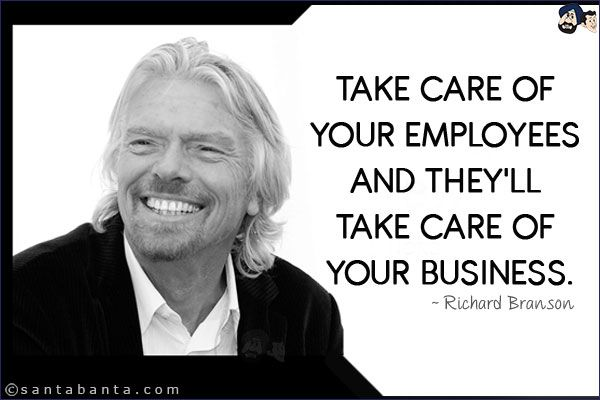 Branson Take Care Of Your Employees Google Suche Take Care Of Yourself Richard Branson Take Care