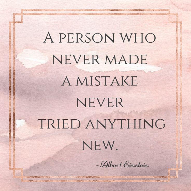 Una persona que nunca ha cometido un error nunca intentó nada nuevo. Frases de motivación en inglés. - A Feminine LifeStyle -