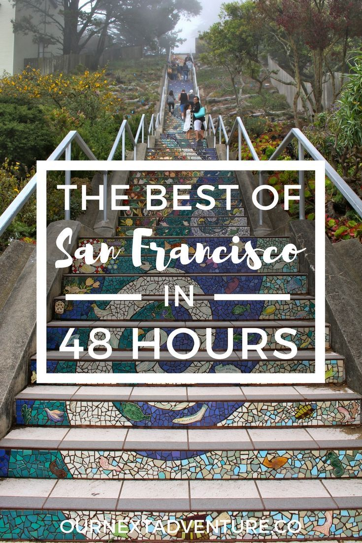 The Best of San Francisco in 48 Hours: the perfect 2 day itinerary for all the city's must-see spots | http://ournextadventure.co