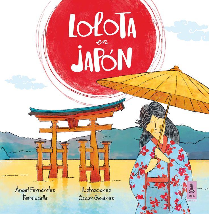 Esta vez la niña viajera visita Japón. Busca este libro en http://absys.asturias.es/cgi-abnet_Bast/abnetop?ACC=DOSEARCH&xsqf01=lolota+japon