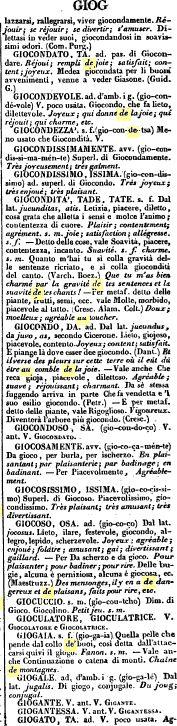 Giocolaria. sf (Thu-co-la-ria) Gherminella, to juggle Act. Tour de passe passe., GIOCOLATRICE. s. f, fgio-co-la-tri-than) Female juggles. Jongleuse; bateleuse; faiseuse de tours de passe-passe ; joueuse de gobelets.,  GIORGIO, sm (gior-Thu) Puppet of the gn.-tme for arderlo a sign of celebration. Bamboche de bois, pour brûler en 'igné de joie. And the Fassi seccaticce george hill. (Bern, nm.) - Do Giorgio, also applies Doing good, Squarcione, splits the mountains. Farl'uomo armed. Faire the…
