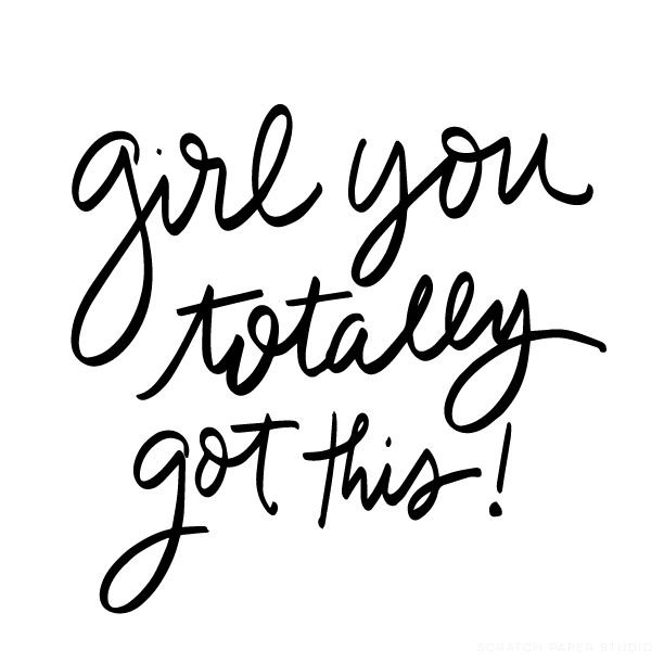 On the blog sharing a little Monday Motivation: Girl, You've Totally Got This! http://www.scratchpaperstudio.com/monday-motivation-girl-youve-totally-got/