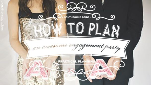 How to Plan an Awesome Engagement Party   SouthBound Bride www.southboundbride.com/planning-an-engagement-party Credit: Natalie Spencer/Darling & Daisy via Wedding Chicks