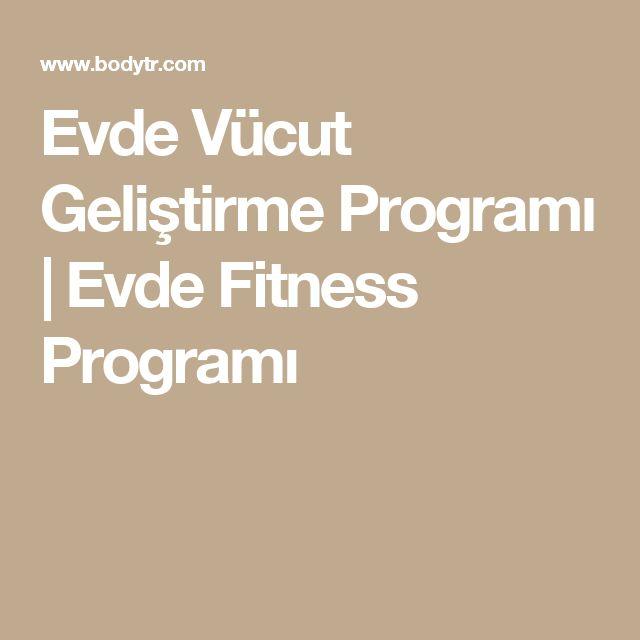 Evde Vücut Geliştirme Programı | Evde Fitness Programı