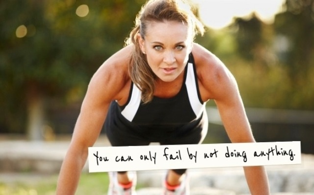 You can only fail by not doing anything | Michelle Bridges
