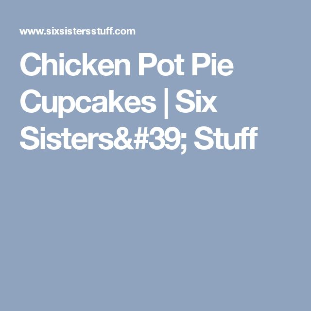 Chicken Pot Pie Cupcakes | Six Sisters' Stuff