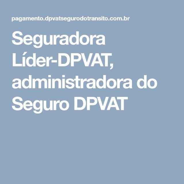 Seguradora Líder-DPVAT, administradora do Seguro DPVAT