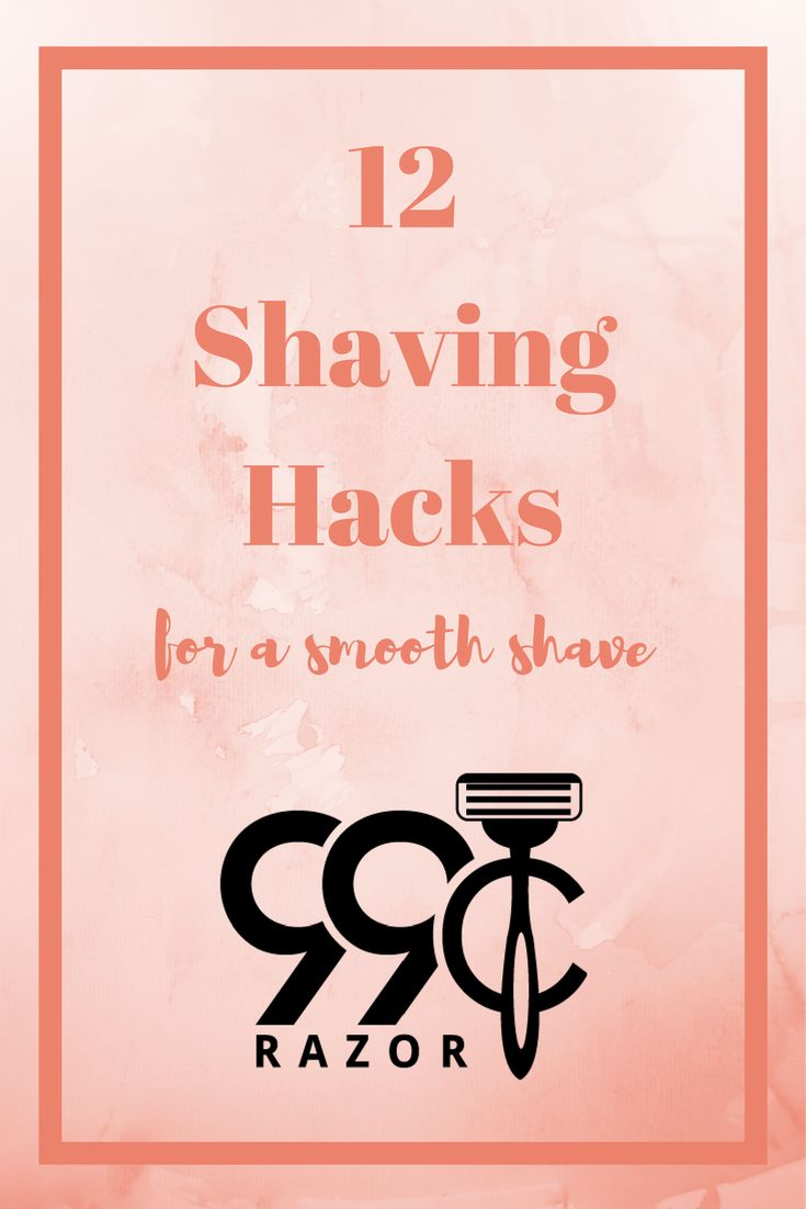 12 Shaving Hacks For a Smooth Shave | www.99centrazor.com | 99 Cent Razor | Shave Club | Shave Club For Women | Women Shave Club