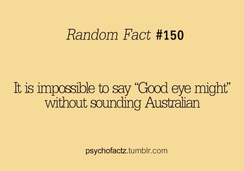 You are trying out loud right now...: 10 Time, Giggl, Australian Accent, Fun Facts, So True, So Funny, Random Facts, Aussie, Lie To Me