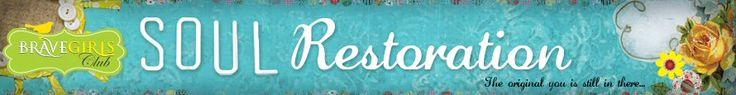 Online classes at The Brave Girls Club: Soul Restoration