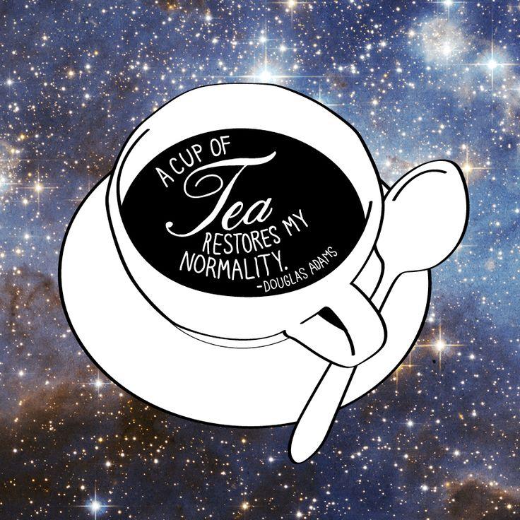 """""""A cup of tea restores my normality."""" - Douglas Adams"""