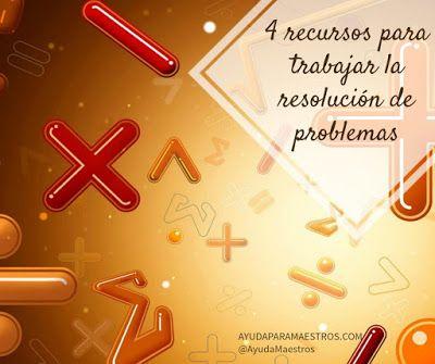 AYUDA PARA MAESTROS: 4 recursos para trabajar la resolución de problema...